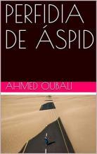 Portada libro 'La perfidia de áspid' de Ahmed Oubali