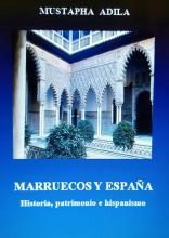 portada del libro 'Marruecos y España. Historia, patrimonio e hispanismo'